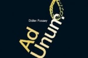 « Ad Unum », de Didier Fossey