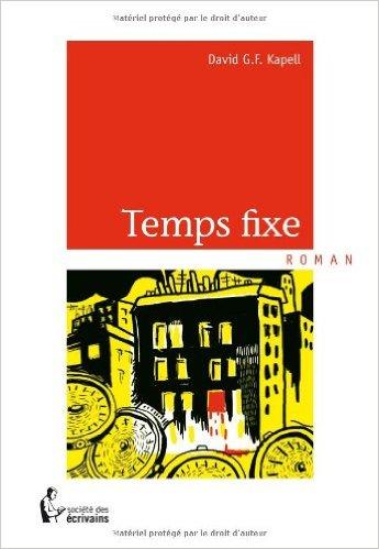 « Temps fixe », de David G.F. Kapell
